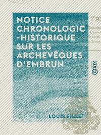 Notice chronologico-historique sur les archevêques d'Embrun