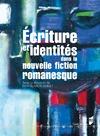 Livre numérique Écriture et identités dans la nouvelle fiction romanesque