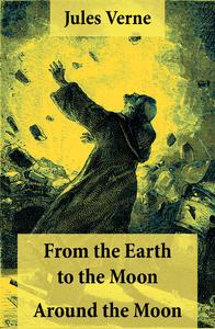 an analysis of from the earth to the moon and around the moon by jules verne From the earth to the moon and around the moon are the first astronomical  novels of  a summary of these notes astronomy and astronomers in jules  verne's.