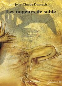 Les Nageurs de sable, Les Nouvelles de J.-C. Dunyach, T4
