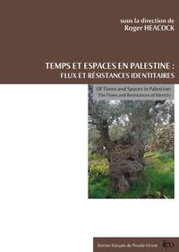 Temps et espaces en Palestine, FLUX ET RÉSISTANCES IDENTITAIRES