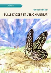 Bulle d'Ozer et l'enchanteur