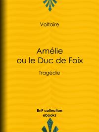 Am?lie ou le Duc de Foix