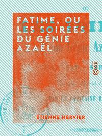 Fatime, ou les Soirées du génie Azaël
