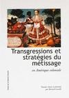 Livre numérique Transgressions et stratégies du métissage en Amérique coloniale