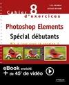 Livre numérique Cahier n°8 d'exercices Photoshop Elements - Spécial débutants (Version enrichie)