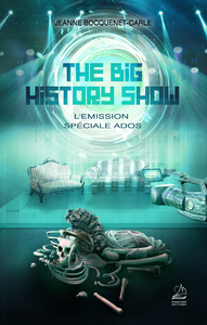 The Big History Show - L'Emission, Spéciale Ados