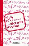 Livre numérique 50 exercices pour décrypter les gestes