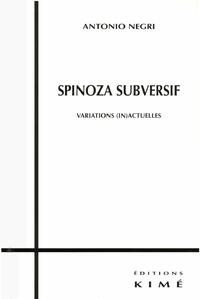 SPINOZA SUBVERSIF, VARIATIONS (IN)ACTUELLES