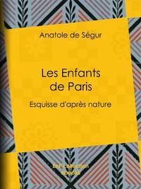 Les Enfants de Paris, Esquisse d'après nature