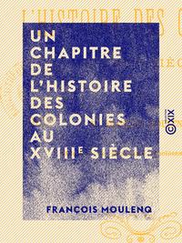 Un chapitre de l'histoire des colonies au XVIIIe si?cle