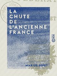 La Chute de l'ancienne France