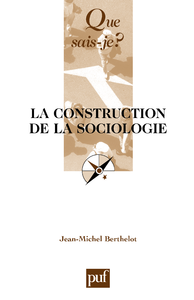La construction de la sociologie, « Que sais-je ? » n° 2602