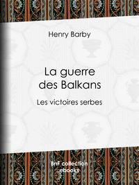 La guerre des Balkans, Les victoires serbes