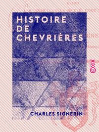 Histoire de Chevrières, La seigneurie et la paroisse depuis les temps les plus reculés jusqu'à nos jours