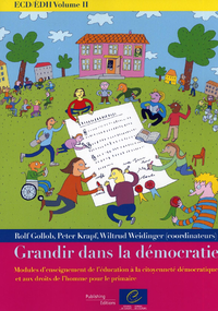 ECD/EDH Volume II : Grandir dans la démocratie - Modules d'enseignement de l'éducation à la citoyenneté démocratique et aux droits de l'homme pour le primaire