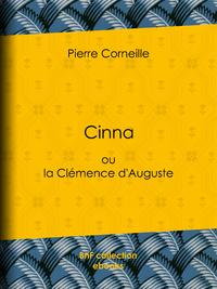 Cinna, ou la Cl?mence d'Auguste