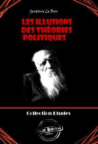 Les Illusions des théories politiques