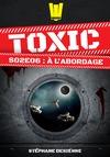 Livre numérique Toxic - Saison 2 Épisode 6 - À l'abordage