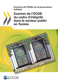 Examen de l'OCDE du cadre d'intégrité dans le secteur public en Tunisie