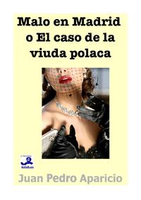 Malo en Madrid o El caso de la viuda polaca