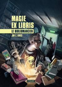 Le bibliomancien, Magie ex libris, T1