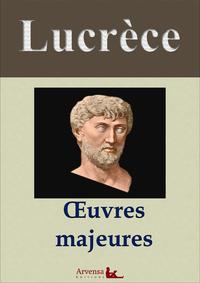 Lucrèce : Oeuvres majeures et annexes (annotées, illustrées), De la nature des choses (les 6 livres), Critiques, Analyses