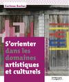 Livre numérique S'orienter dans les domaines artistiques et culturels
