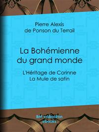 La Bohémienne du grand monde, L'Héritage de Corinne ; La Mule de satin
