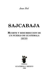 Livre numérique Sajcabajá, muerte y resurrección de un pueblo de Guatemala