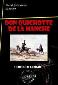 L'Ingénieux Hidalgo Don Quichotte de la Manche, édition intégrale
