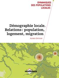 Démographie locale. Relations : population-logement-migration