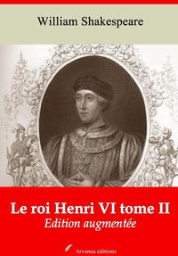 Le Roi Henri VI tome II – suivi d'annexes