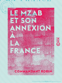 Le Mzab et son annexion à la France