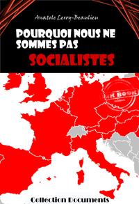 Pourquoi nous ne sommes pas socialistes - Anatole Leroy ... Pourquoi Pas Nous