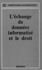 L'échange de données informatisé et le droit (Mémento-guide)