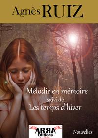 Mélodie en mémoire, suivi de Les temps d'hiver