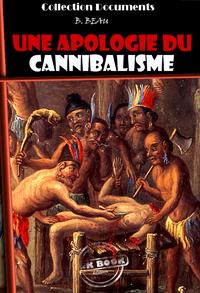 Une Apologie du Cannibalisme, édition intégrale