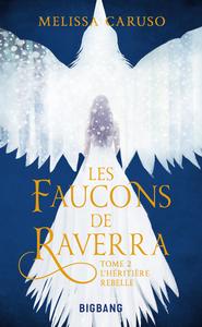 Les faucons de Raverra. Volume 2, L'héritière rebelle
