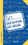 Livre numérique 50 exercices pour décrypter ses rêves