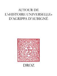 """Autour de l'""""Histoire universelle"""" d'Agrippa d'Aubigné"""