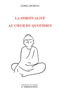 La spiritualité au cœur du quotidien
