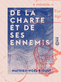 De la Charte et de ses ennemis