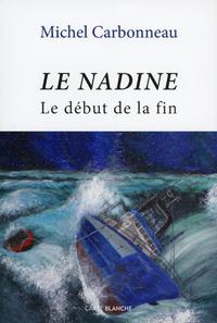 Le Nadine, LE DÉBUT DE LA FIN
