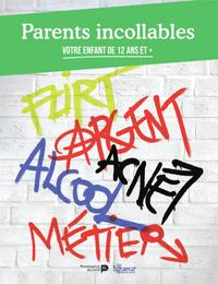 Parents incollables. Volume 3, Votre enfant de 12 ans et +