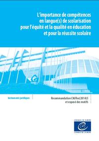 L'importance de compétences en langue(s) de scolarisation pour l'équité et la qualité en éducation et pour la réussite scolaire - Recommandation CM/Rec(2014)5 et exposé des motifs
