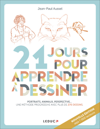 21 jours pour apprendre à dessiner : portrait, animaux, perspective... : une méthode progressive avec plus de 200 dessins