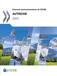 Examens environnementaux de l'OCDE : Autriche 2013