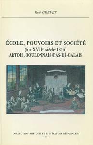 Livre numérique École, pouvoirs et société (fin xviie-1815). Artois, Boulonnais, Pas-de-Calais