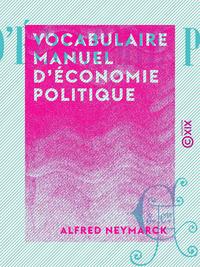 Vocabulaire manuel d'?conomie politique